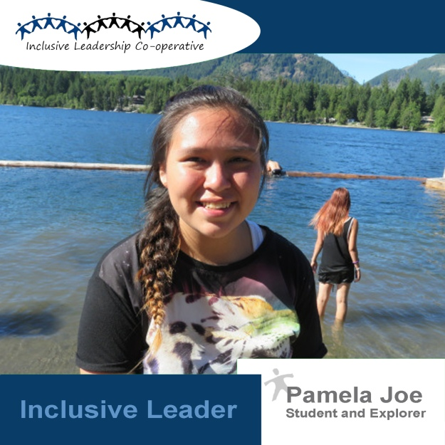 """Inclusive Leadership means being here and being myself"" (Pamela Joe, Student and Explorer)"
